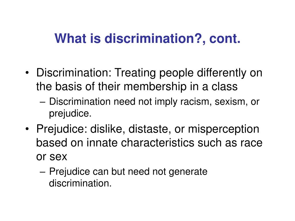 What is discrimination?, cont.