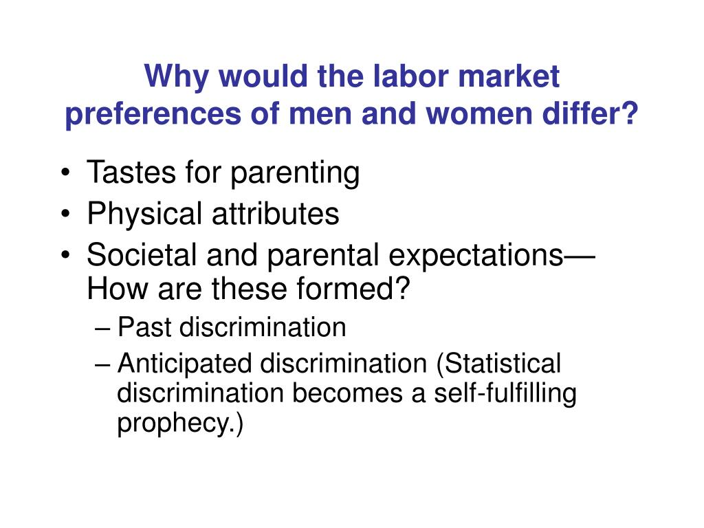 Why would the labor market preferences of men and women differ?