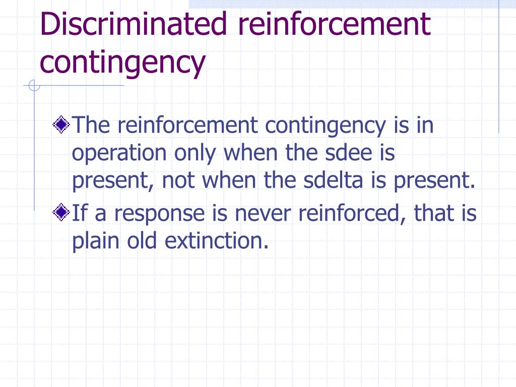 Discriminated reinforcement contingency