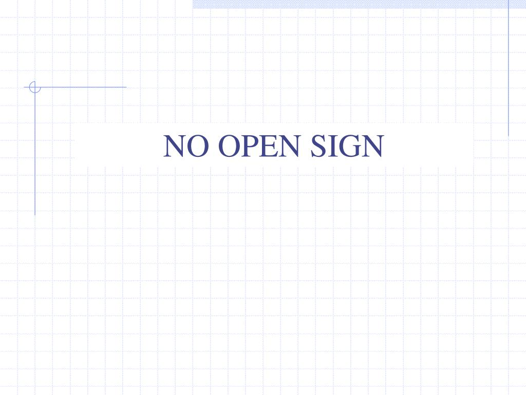NO OPEN SIGN