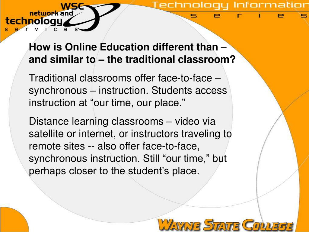 How is Online Education different than –