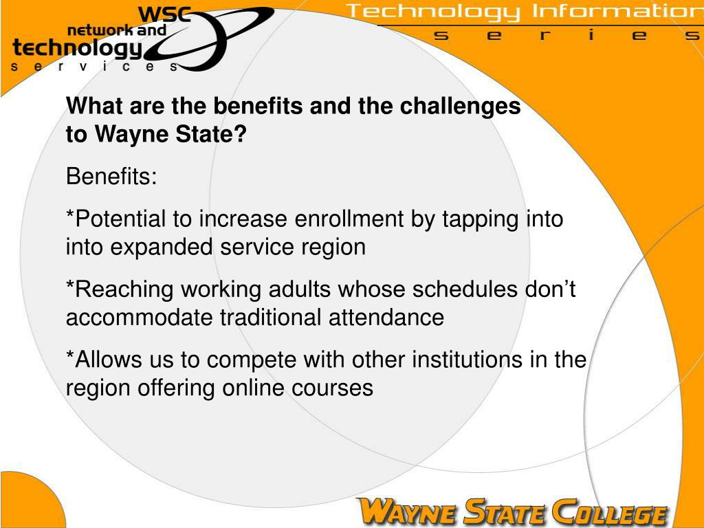What are the benefits and the challenges