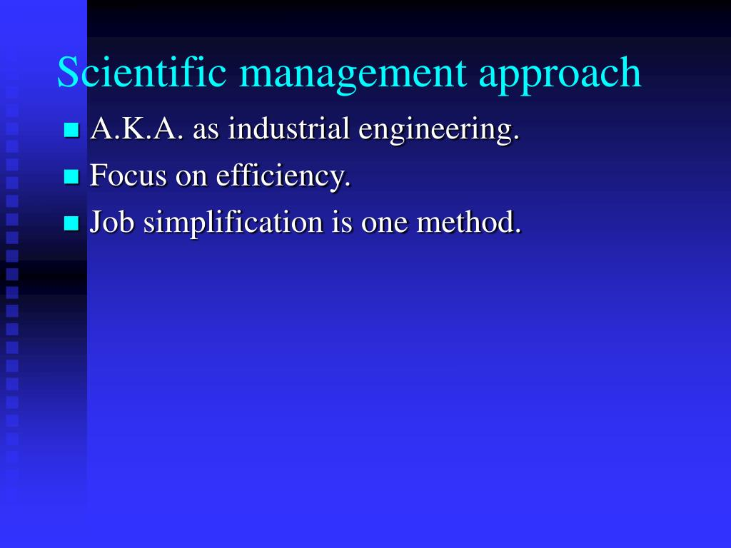 Scientific management approach