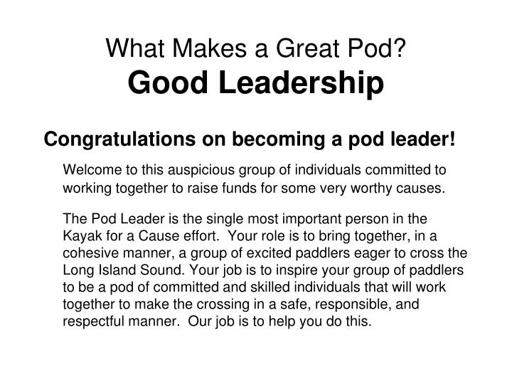 What makes a great pod good leadership