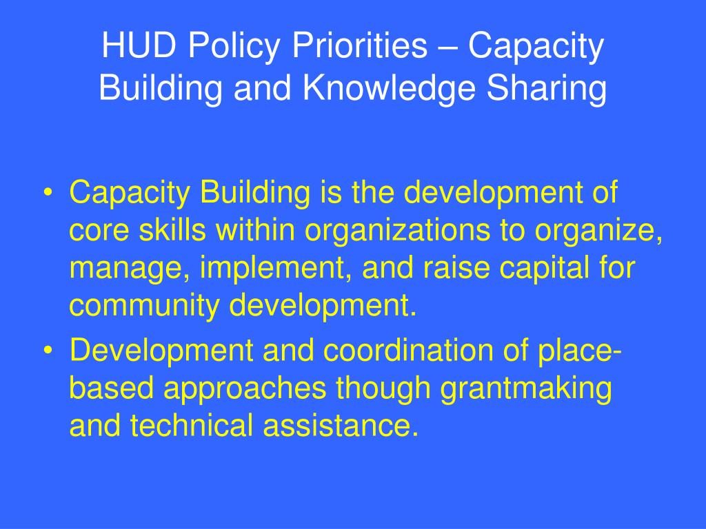 HUD Policy Priorities – Capacity Building and Knowledge Sharing