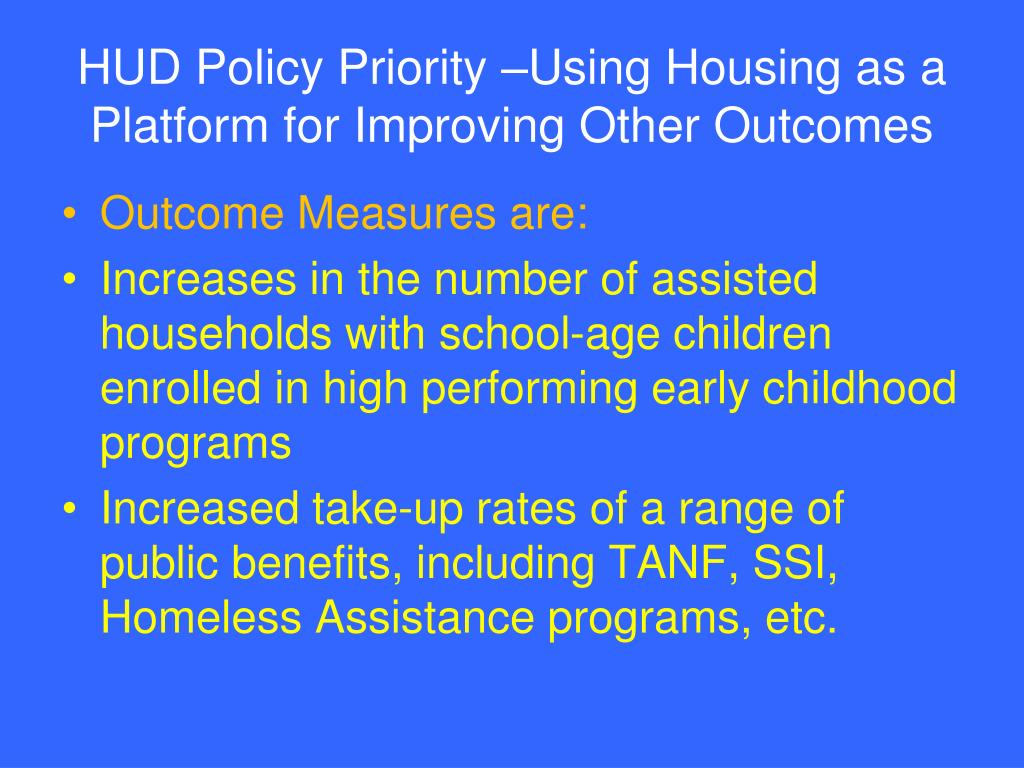 HUD Policy Priority –Using Housing as a Platform for Improving Other Outcomes