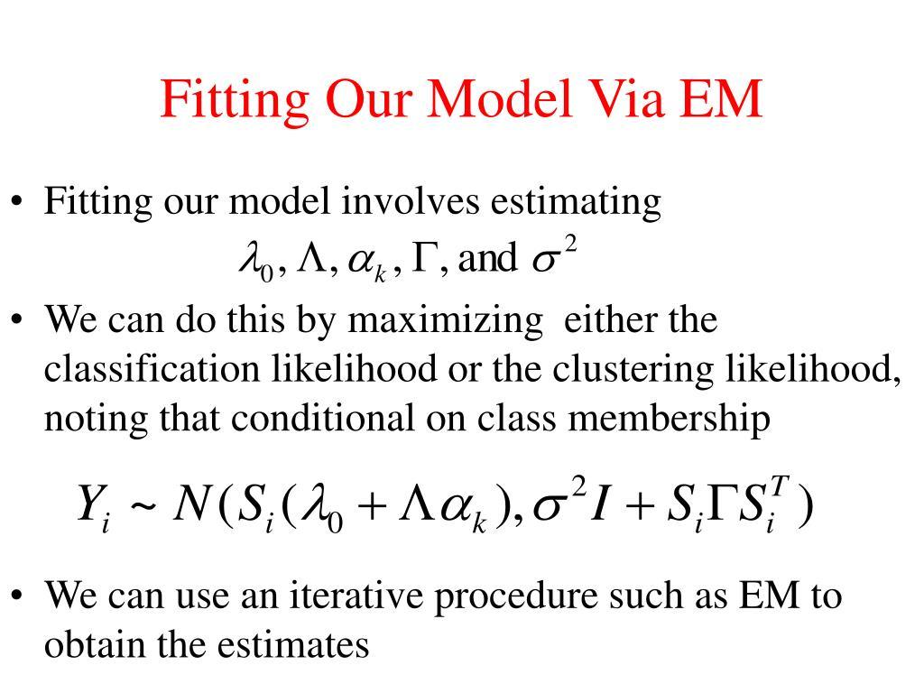 Fitting Our Model Via EM