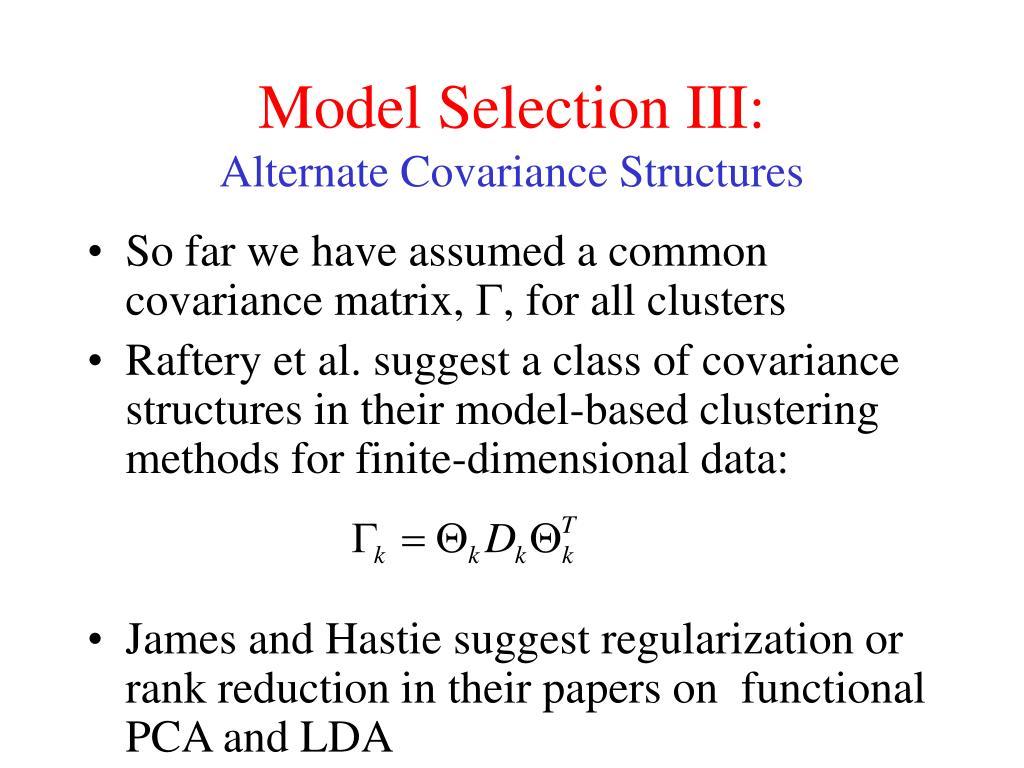 Model Selection III:
