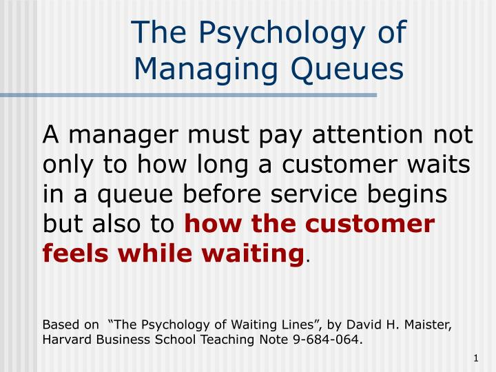 The psychology of managing queues l.jpg