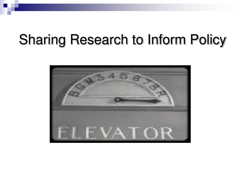 Sharing Research to Inform Policy