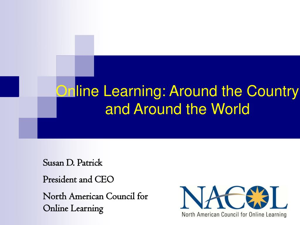 Online Learning: Around the Country and Around the World