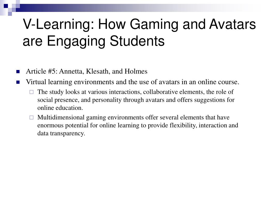 V-Learning: How Gaming and Avatars