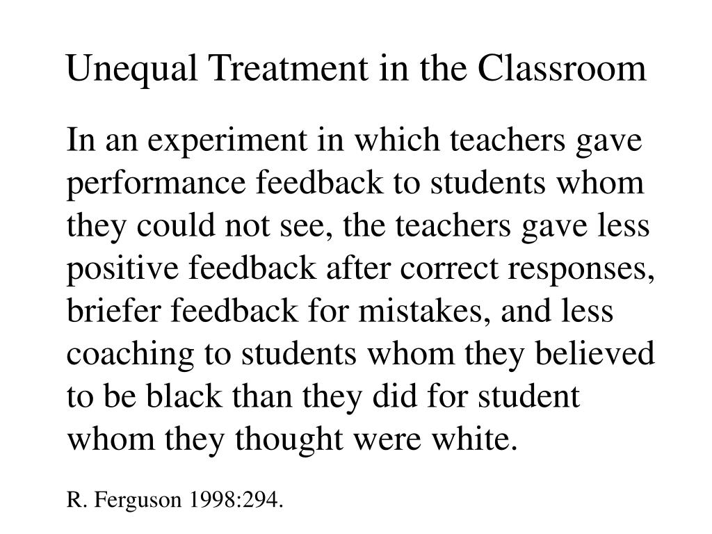 Unequal Treatment in the Classroom