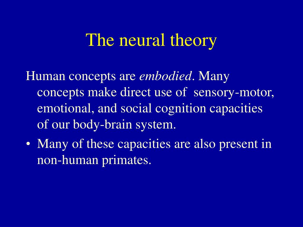 The neural theory