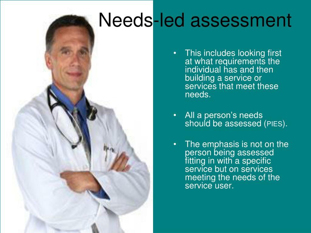 Needs-led assessment