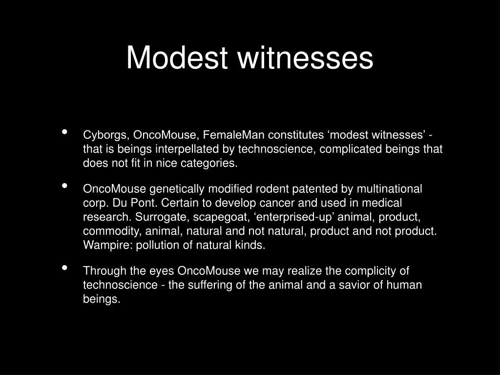 Modest witnesses