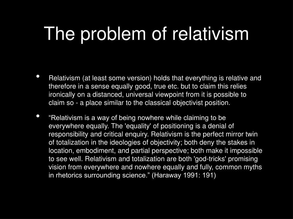 The problem of relativism