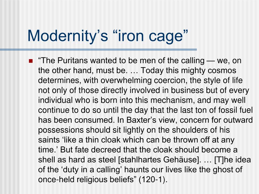 "Modernity's ""iron cage"""
