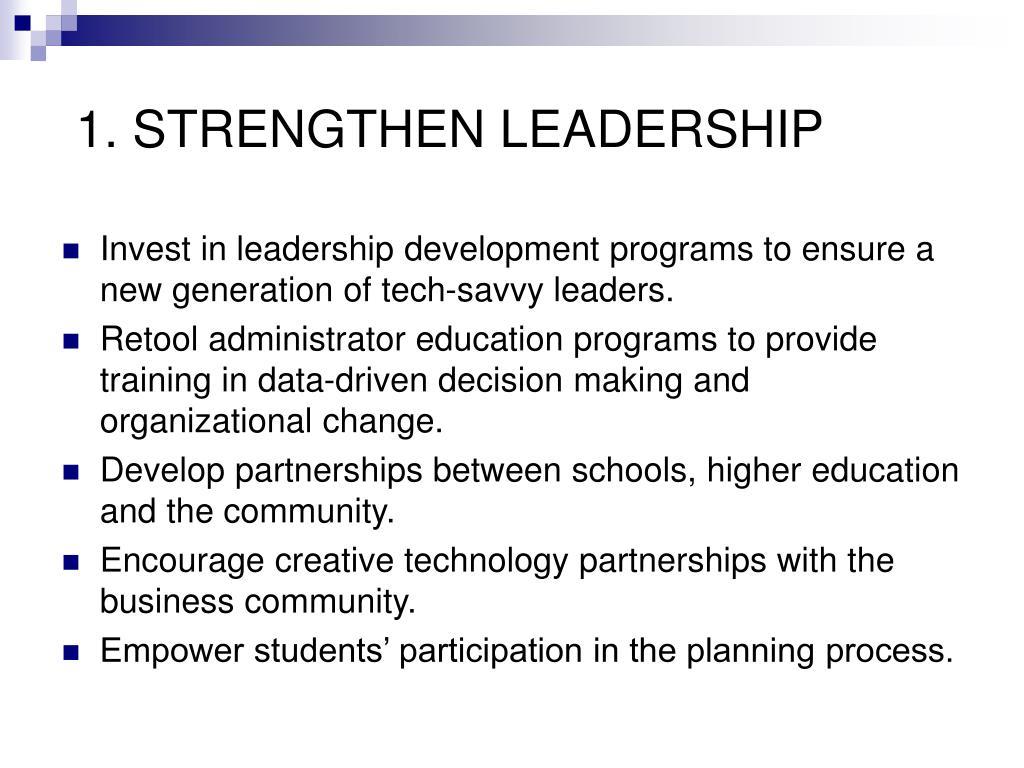 1. STRENGTHEN LEADERSHIP