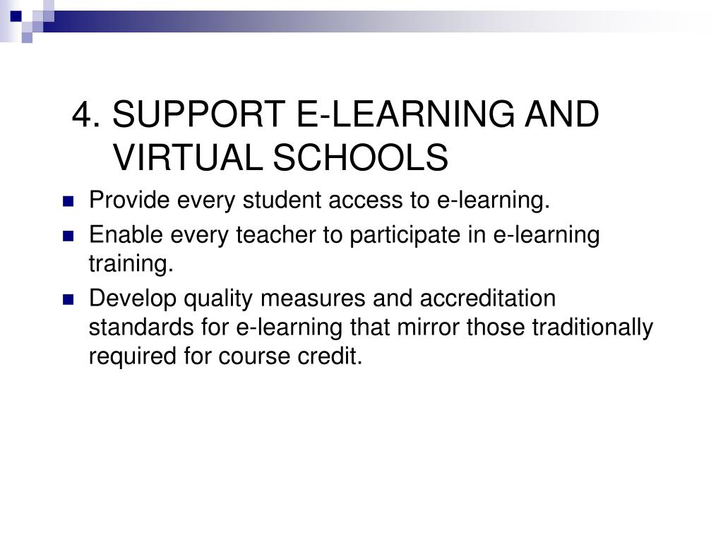4. SUPPORT E-LEARNING AND VIRTUAL SCHOOLS