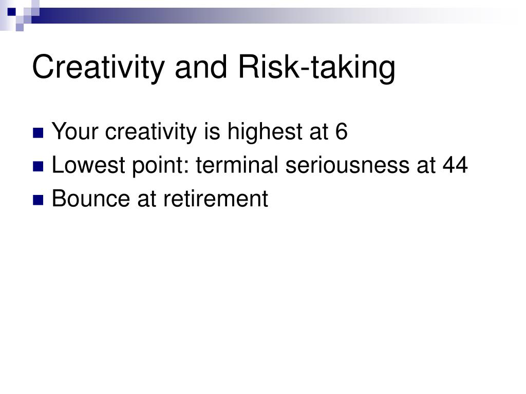 Creativity and Risk-taking