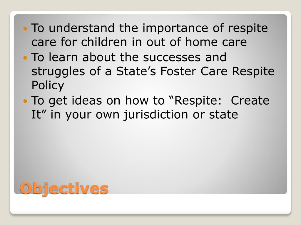 To understand the importance of respite care for children in out of home care