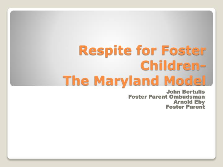 Respite for foster children the maryland model