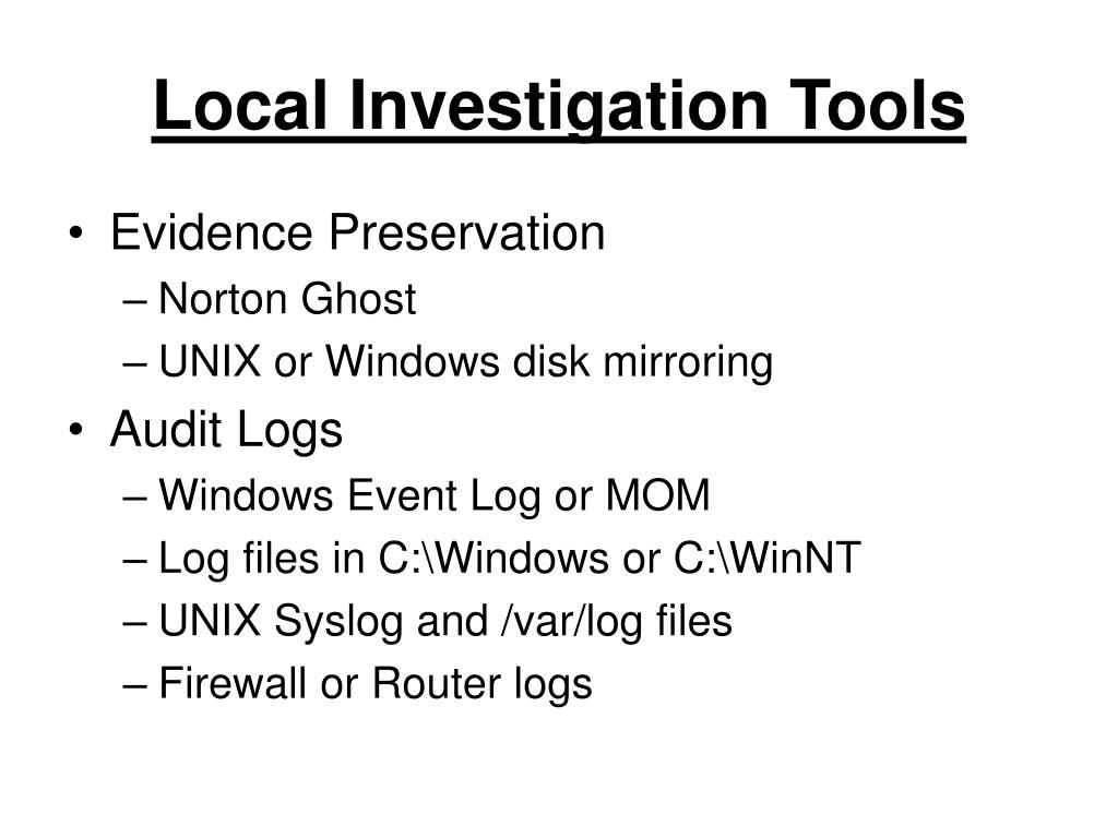 Local Investigation Tools
