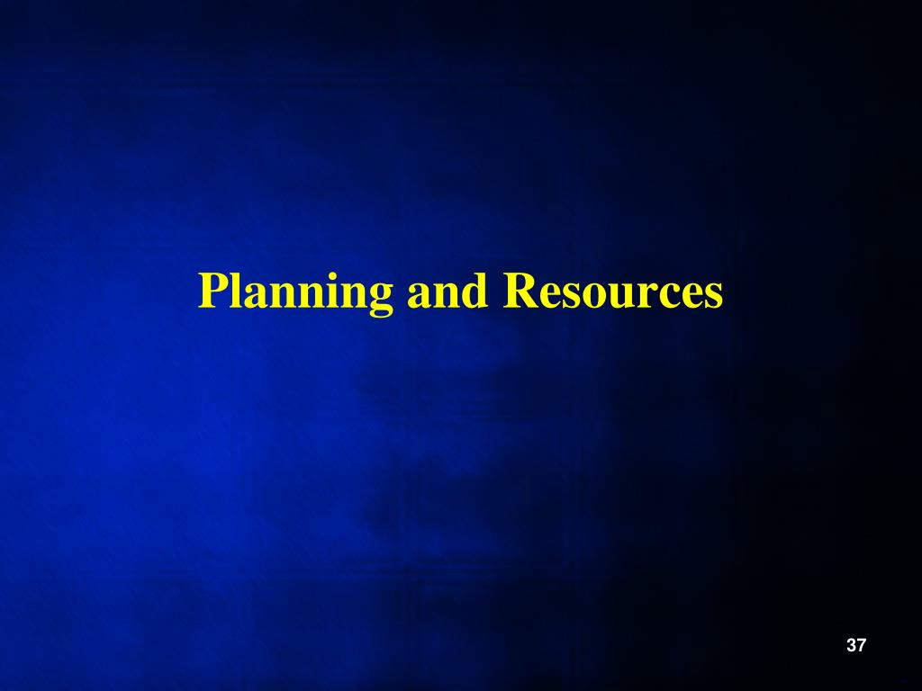 Planning and Resources