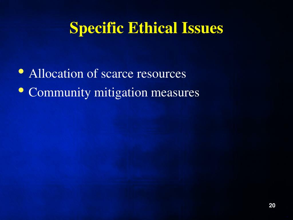 Specific Ethical Issues