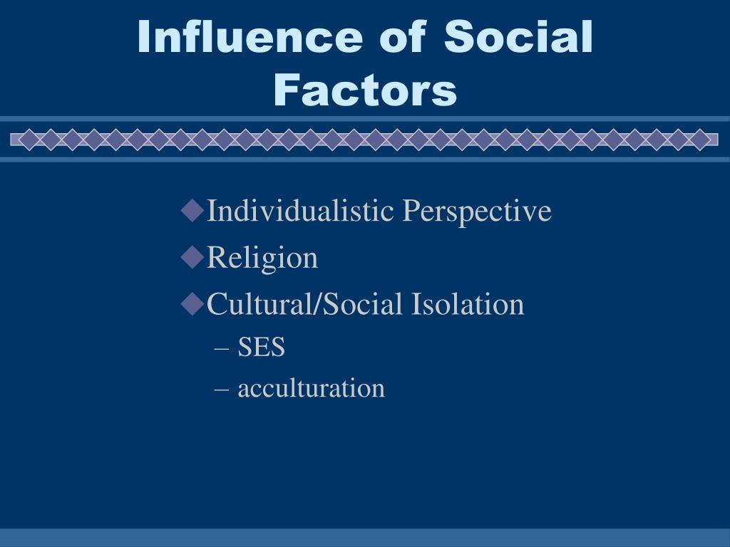 Influence of Social Factors