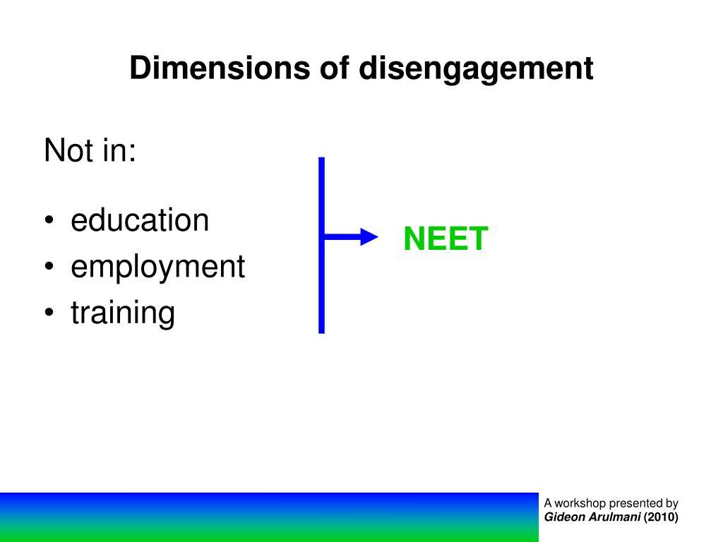 Dimensions of disengagement