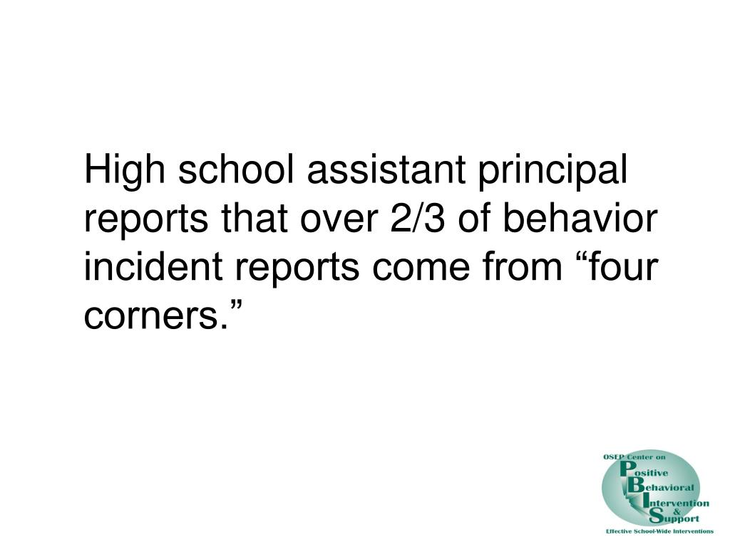 "High school assistant principal reports that over 2/3 of behavior incident reports come from ""four corners."""