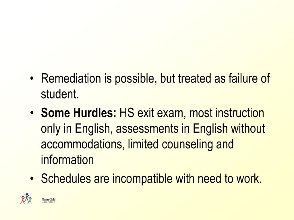 Remediation is possible, but treated as failure of student.