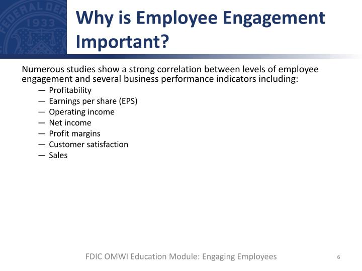 Numerous studies show a strong correlation between levels of employee engagement and several business performance indicators including: