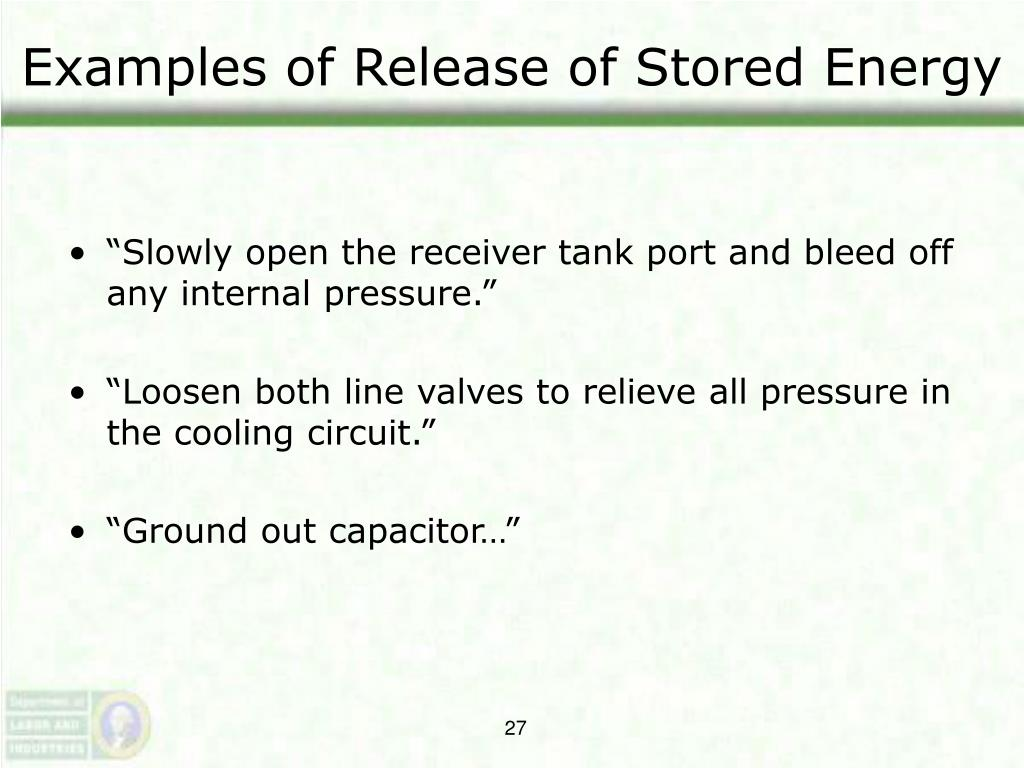 Examples of Release of Stored Energy