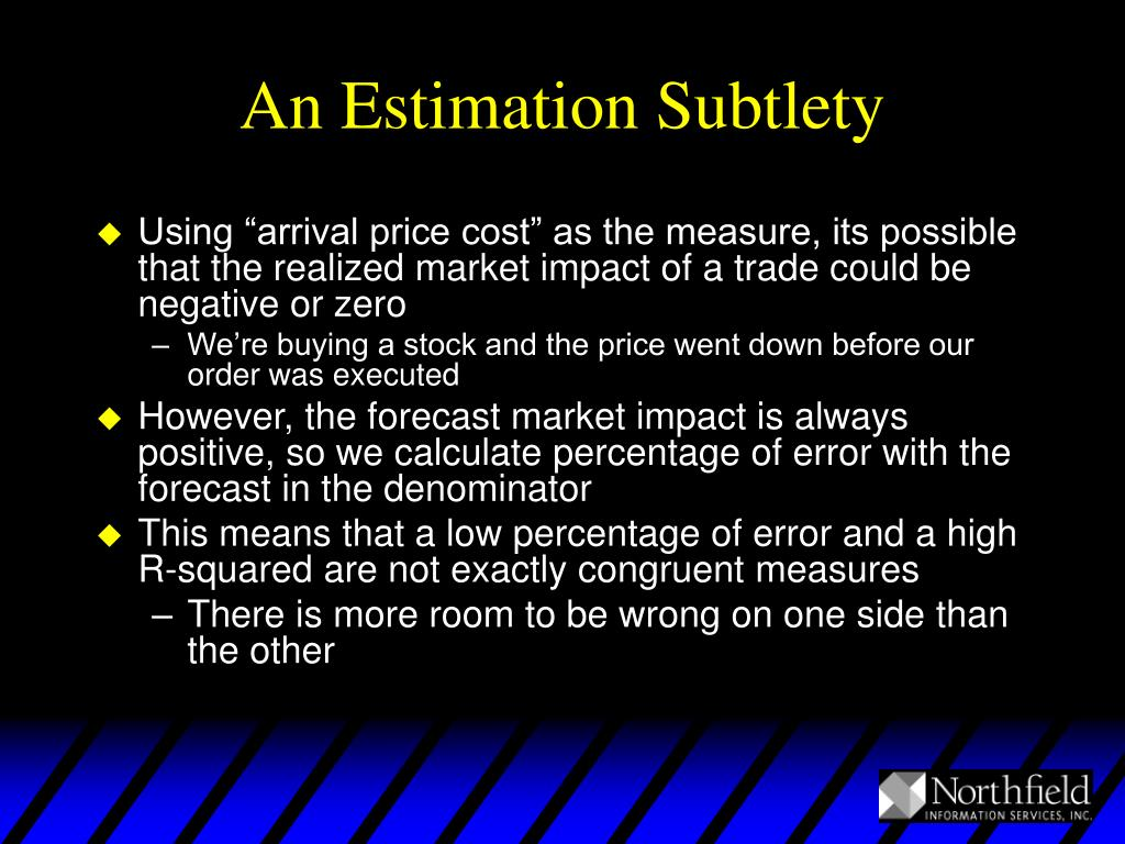 An Estimation Subtlety