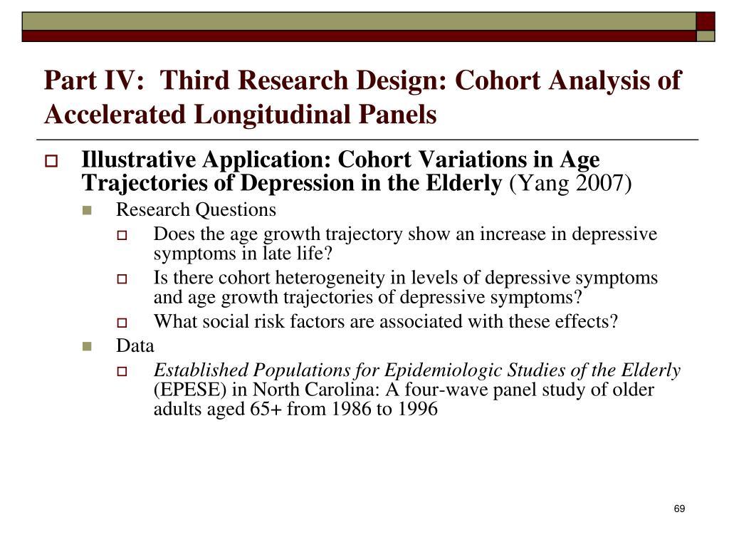 Part IV:  Third Research Design: Cohort Analysis of Accelerated Longitudinal Panels