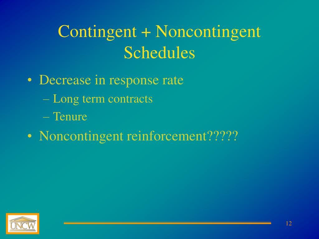 Contingent + Noncontingent Schedules