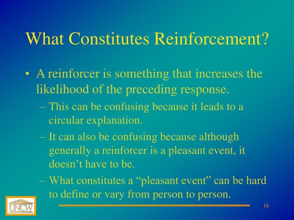 What Constitutes Reinforcement?