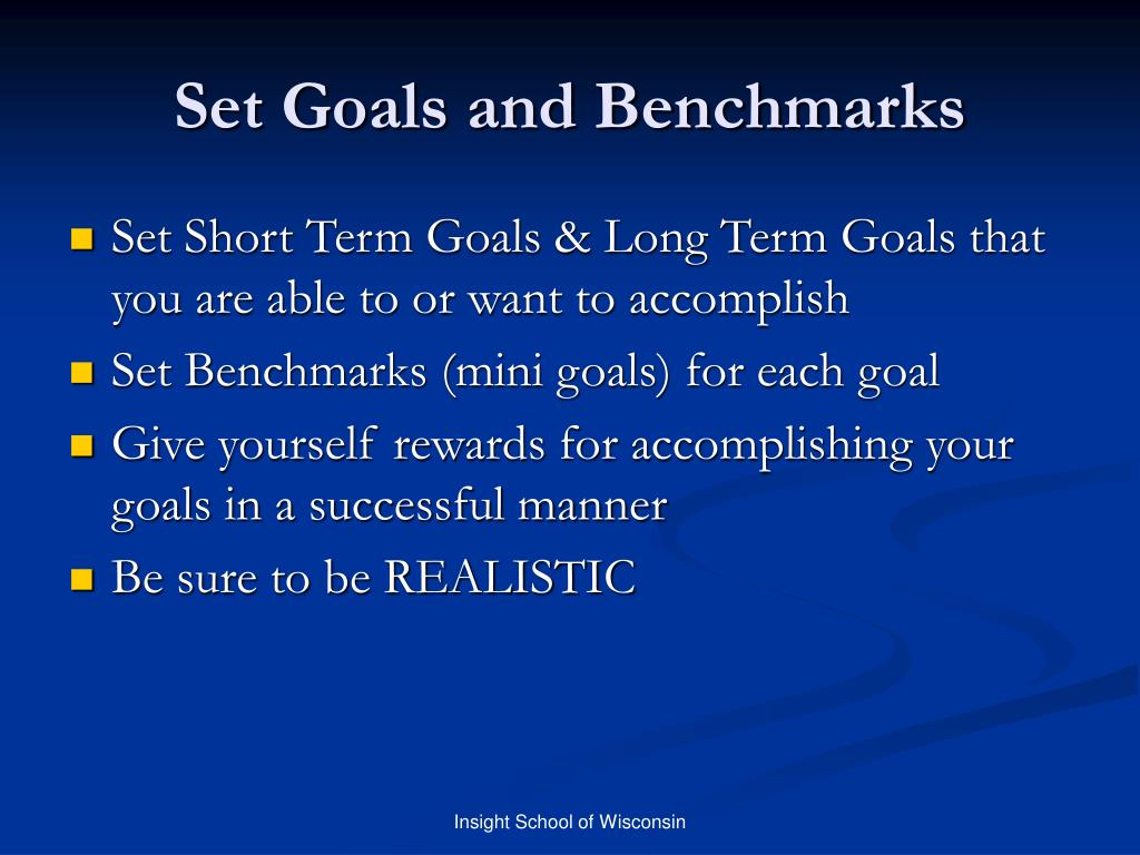 Set Goals and Benchmarks