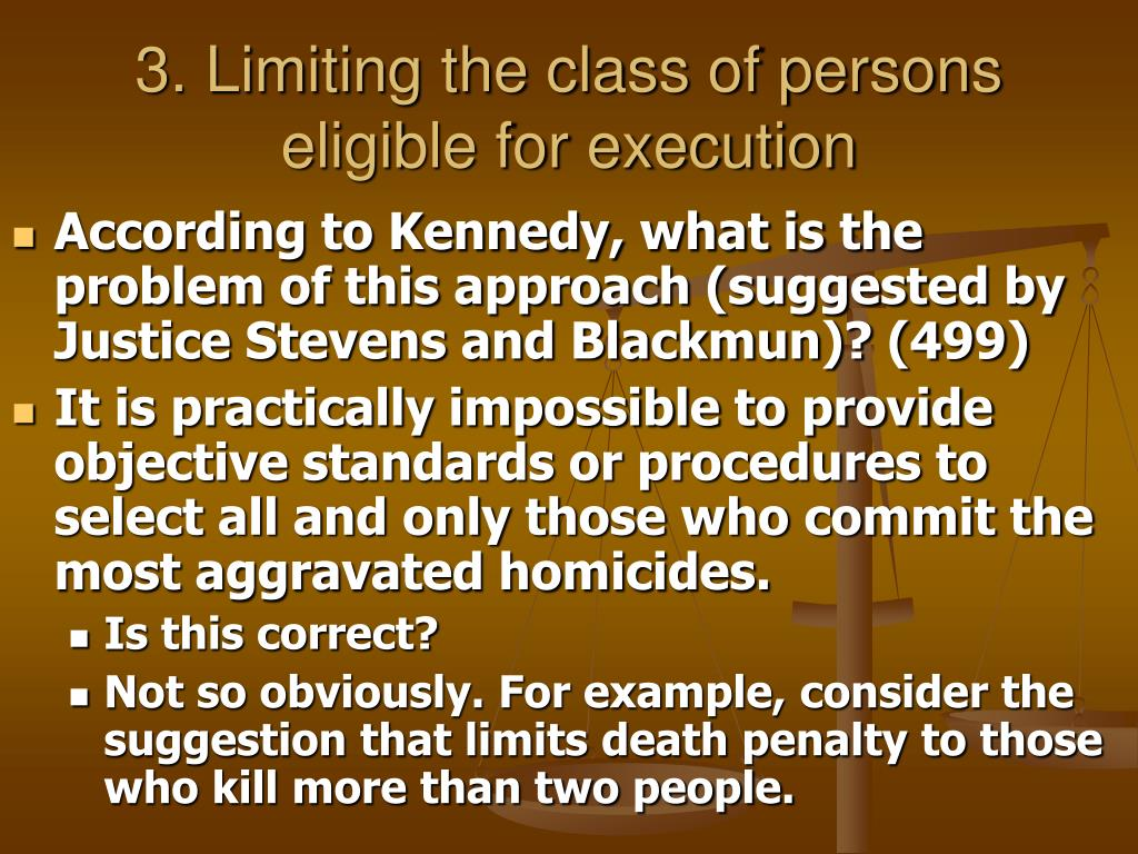 3. Limiting the class of persons eligible for execution
