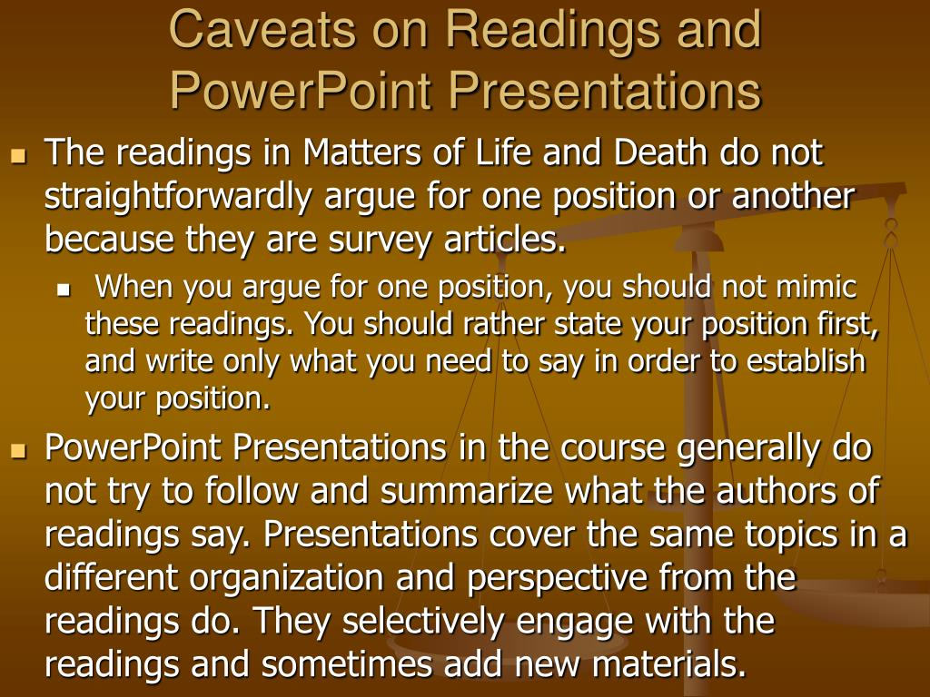 Caveats on Readings and PowerPoint Presentations