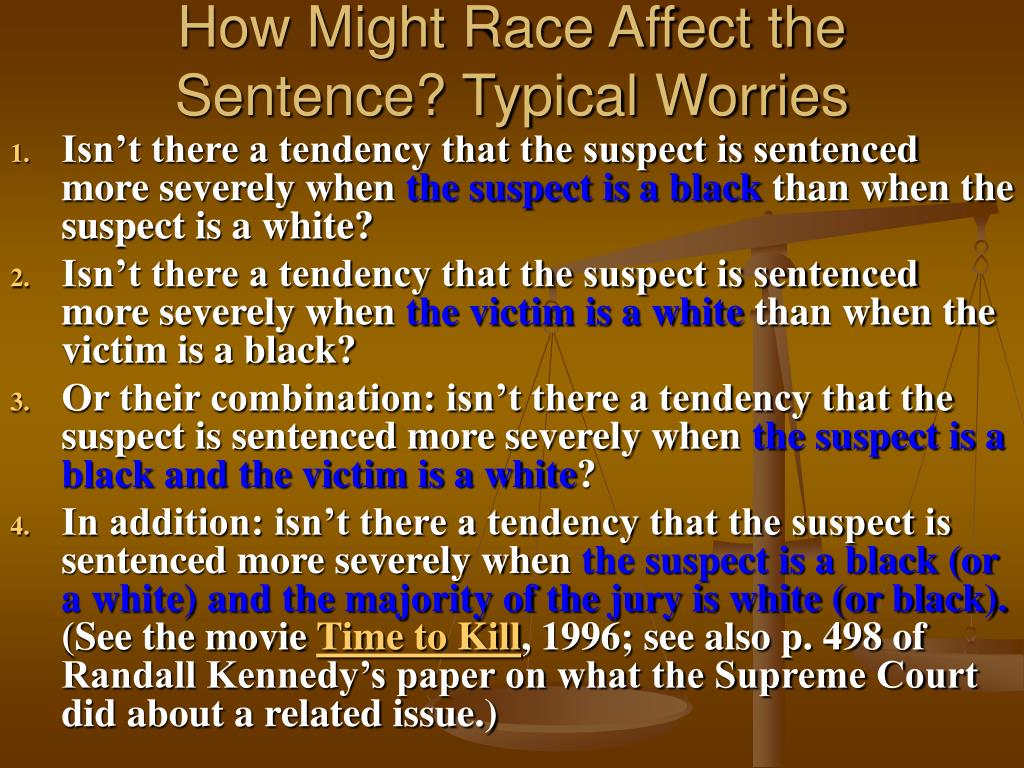 How Might Race Affect the Sentence? Typical Worries