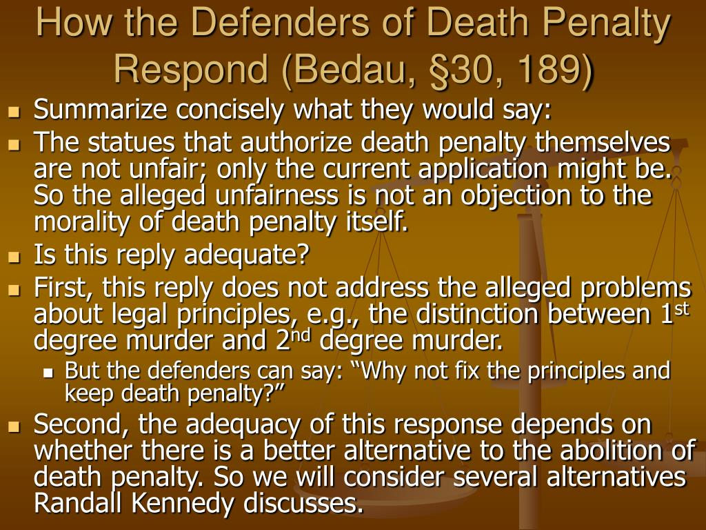 How the Defenders of Death Penalty Respond (Bedau, §30, 189)