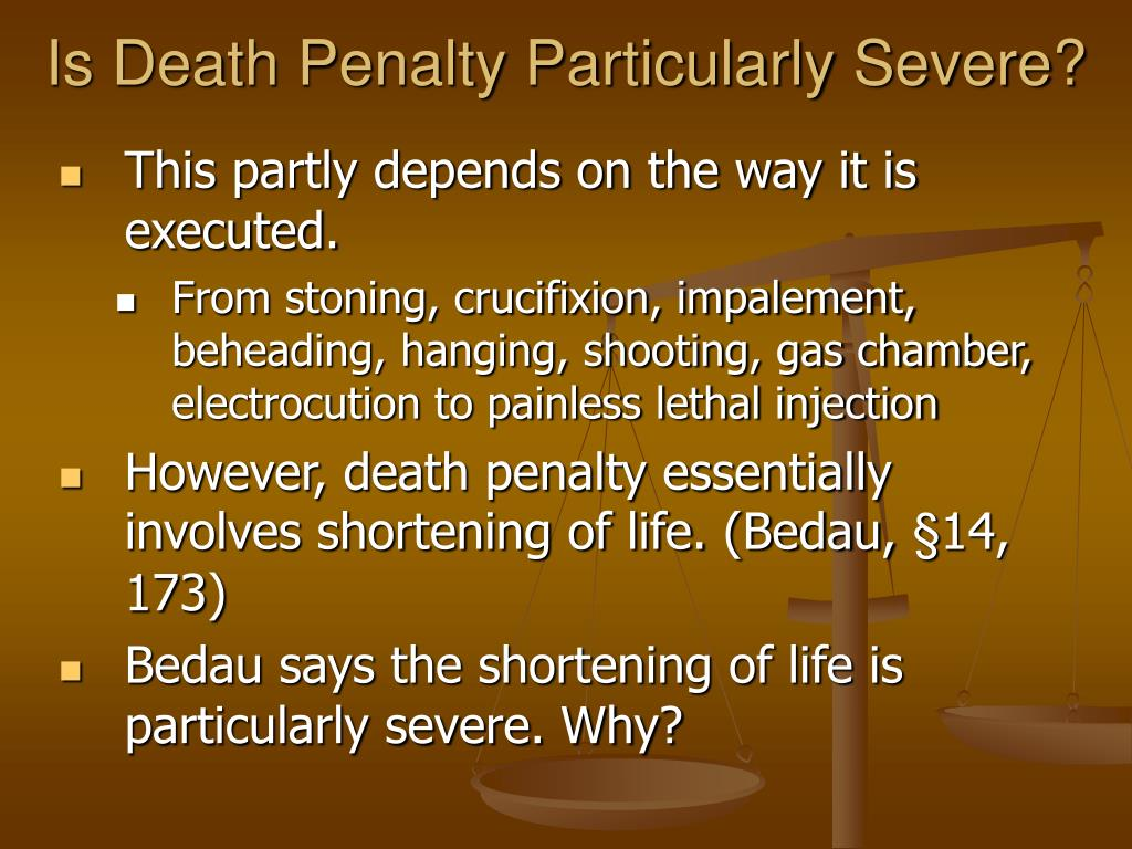 Is Death Penalty Particularly Severe?