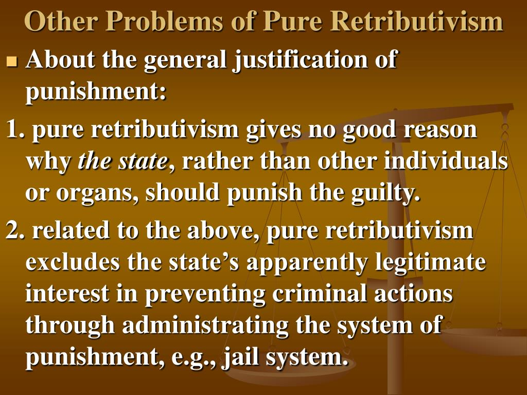 Other Problems of Pure Retributivism