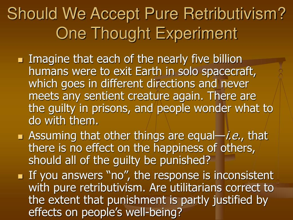 Should We Accept Pure Retributivism?  One Thought Experiment