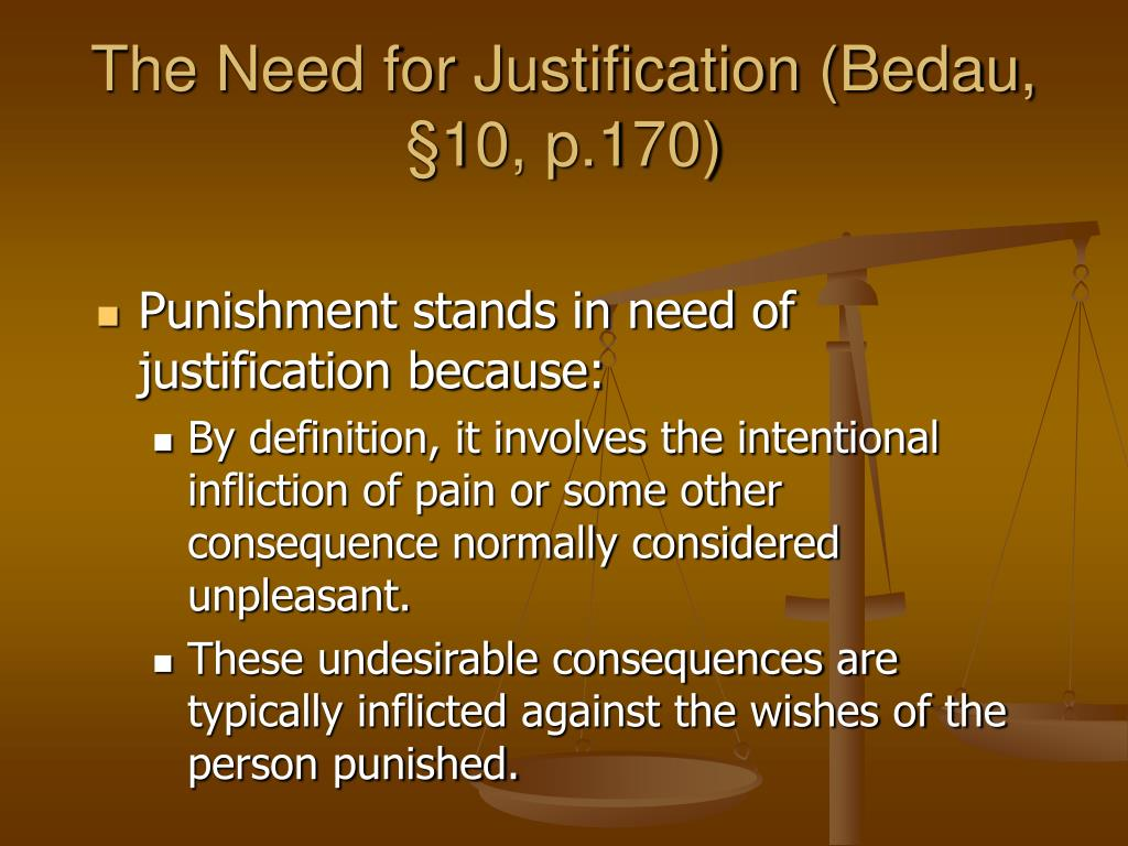 The Need for Justification (Bedau, §10, p.170)
