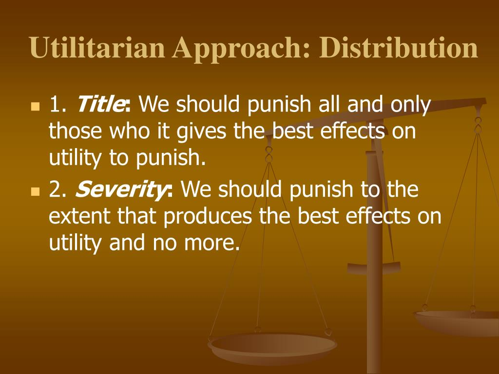 Utilitarian Approach: Distribution
